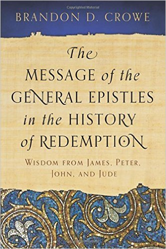 Foreword to The Message of the General Epistles in the History of Redemption