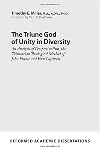 Foreword to Timothy Miller's The Triune God of Unity in Diversity