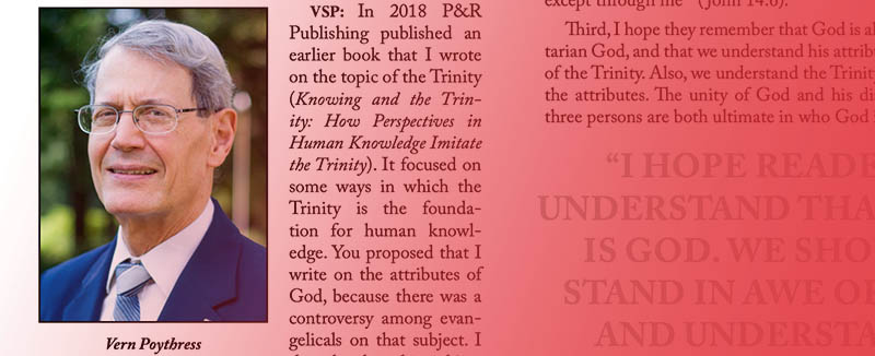 P&R Author Interview with Vern Poythress over The Ministry of the Trinity